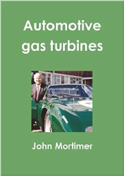 Automotive Gas Turbines by John Mortimer