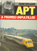 APT: A Promise Unfulfilled by Hugh Williams (Out of Print)